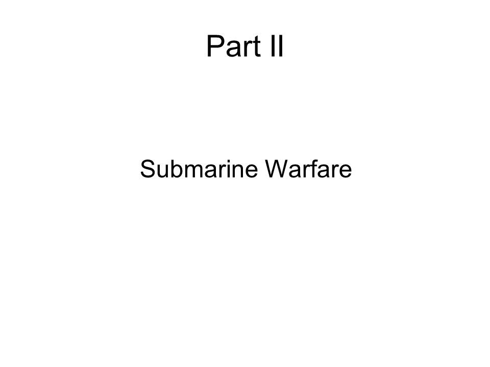 Part II Submarine Warfare