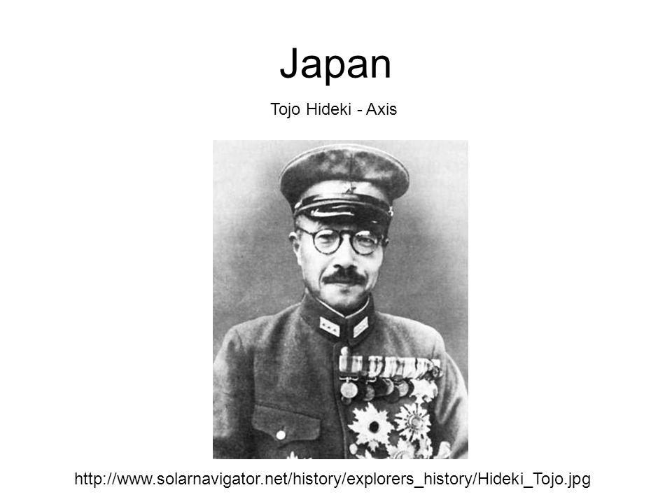 Japan http://www.solarnavigator.net/history/explorers_history/Hideki_Tojo.jpg Tojo Hideki - Axis
