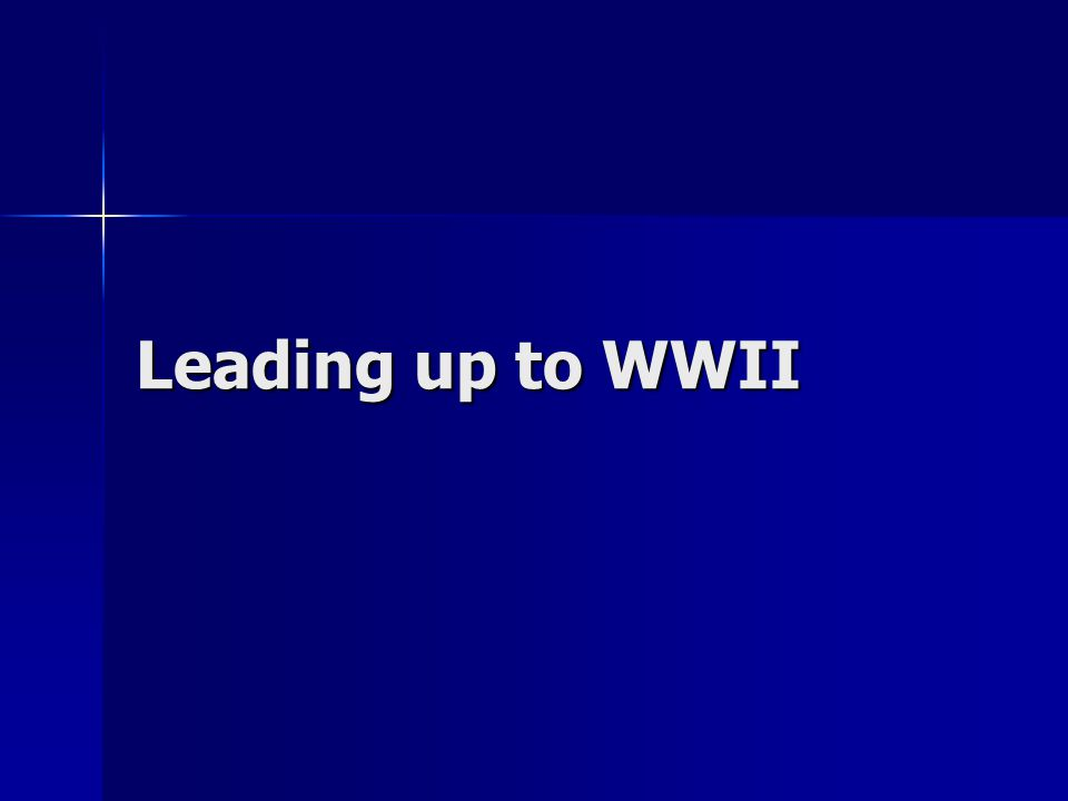 Leading up to WWII