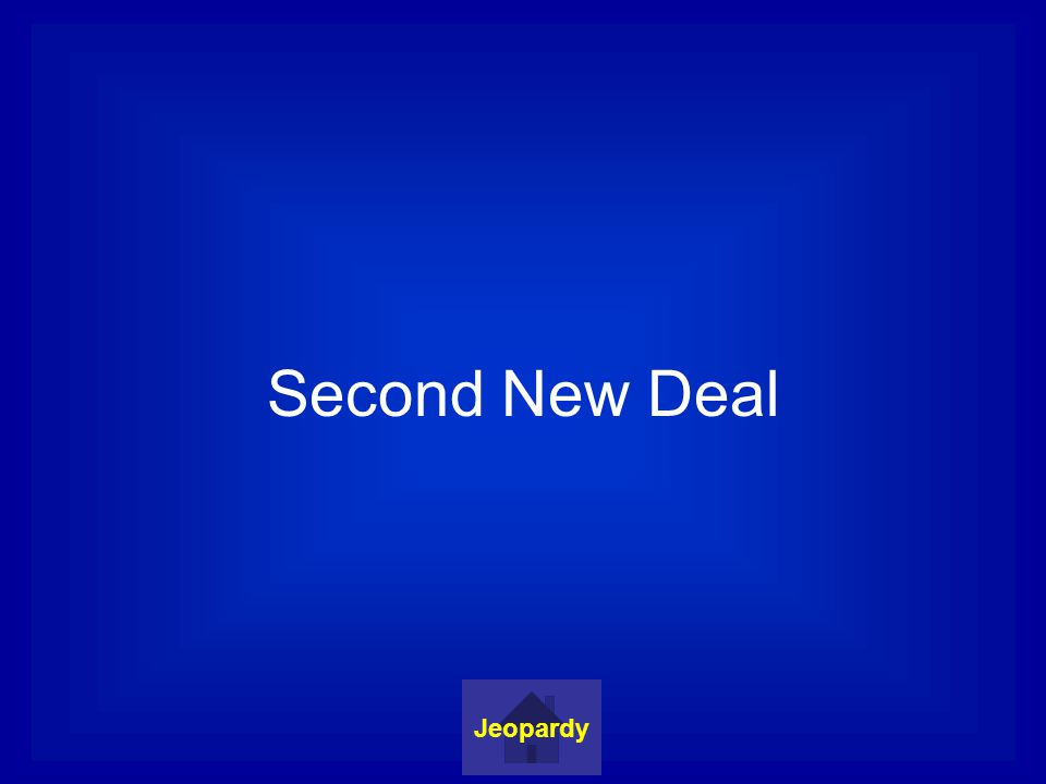 Second New Deal Jeopardy