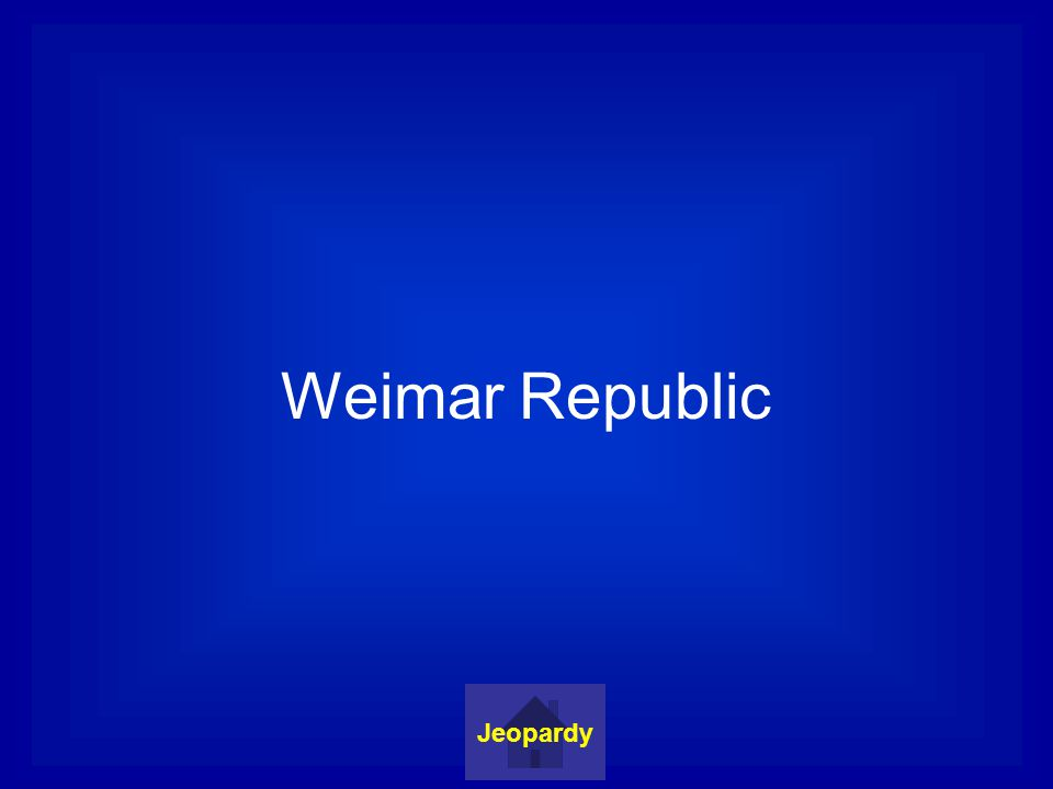 Weimar Republic Jeopardy