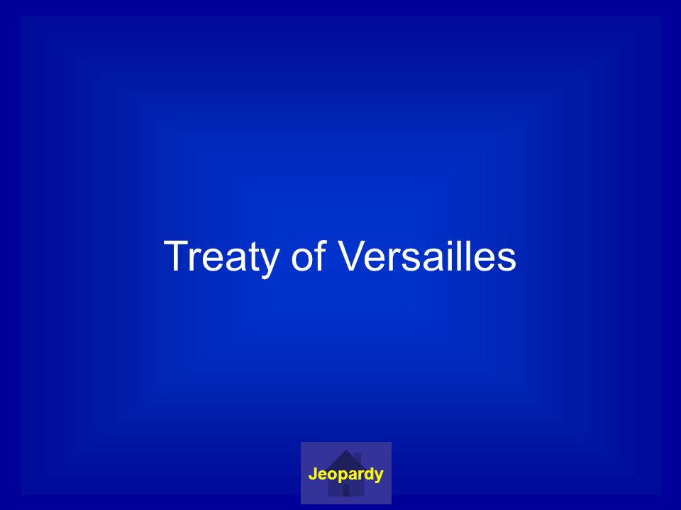 Treaty of Versailles Jeopardy