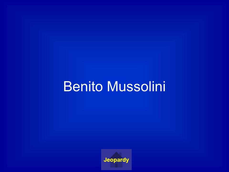 Benito Mussolini Jeopardy