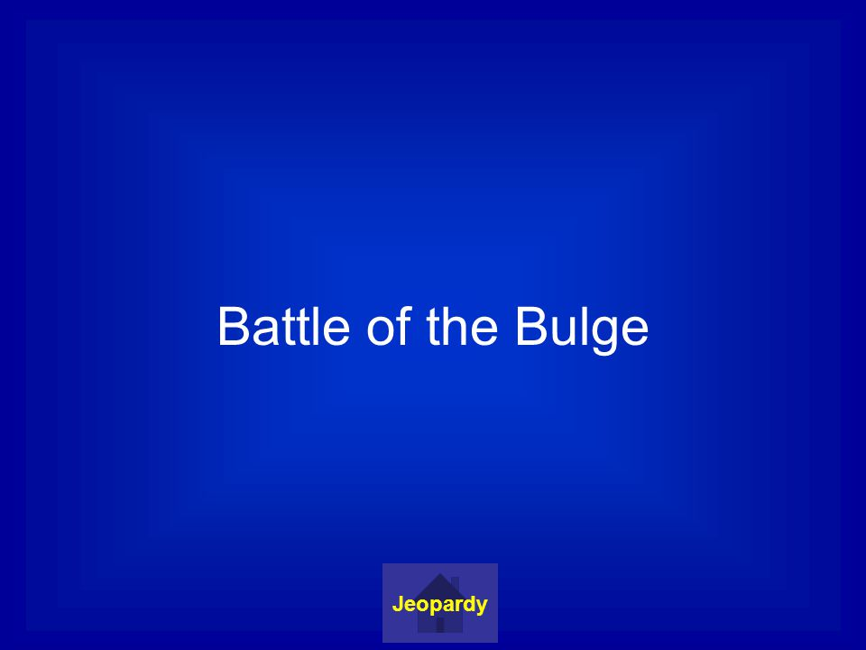 Battle of the Bulge Jeopardy