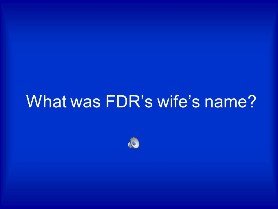 What was FDR's wife's name