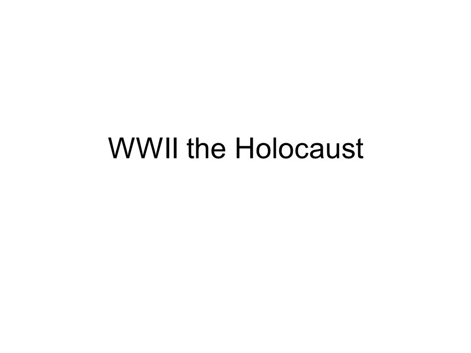 WWII the Holocaust