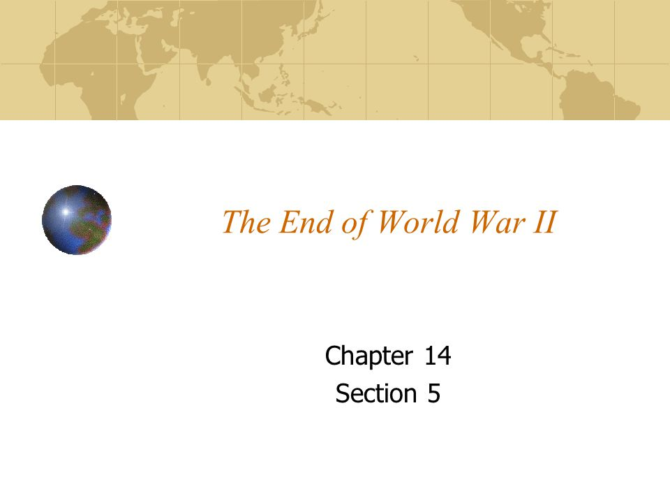 The End of World War II Chapter 14 Section 5
