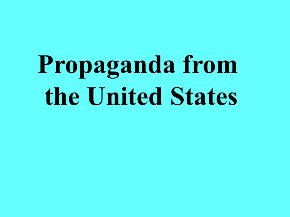 Propaganda from the United States