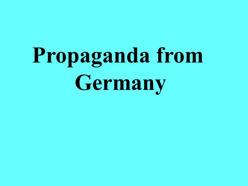 Propaganda from Germany