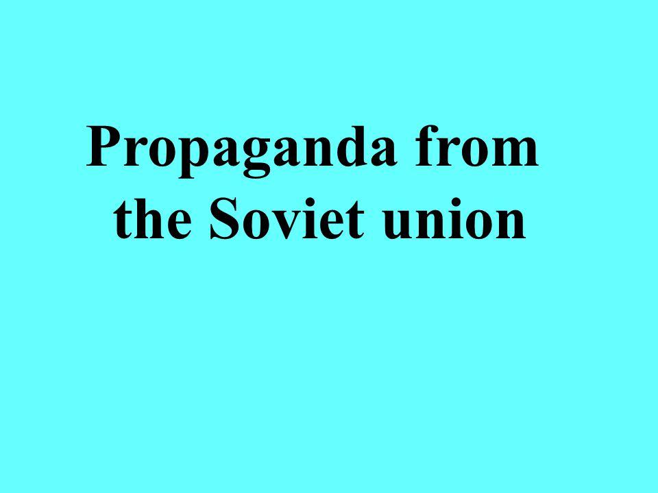 Propaganda from the Soviet union