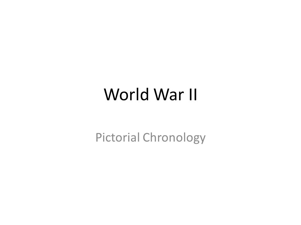 World War II Pictorial Chronology