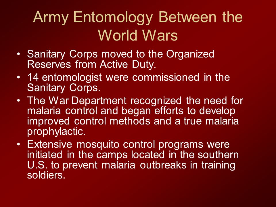 Army Entomology Between the World Wars Sanitary Corps moved to the Organized Reserves from Active Duty.