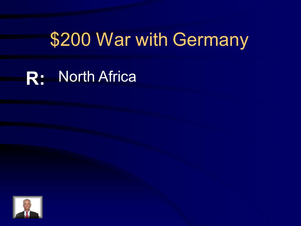 $200 War with Germany Q: Where was the 1 st place that the Americans fought the Germans