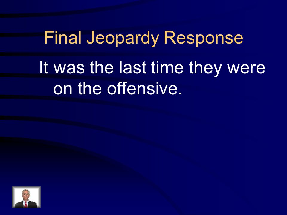 Final Jeopardy Question Why was Midway the turning point for WWII against Japan