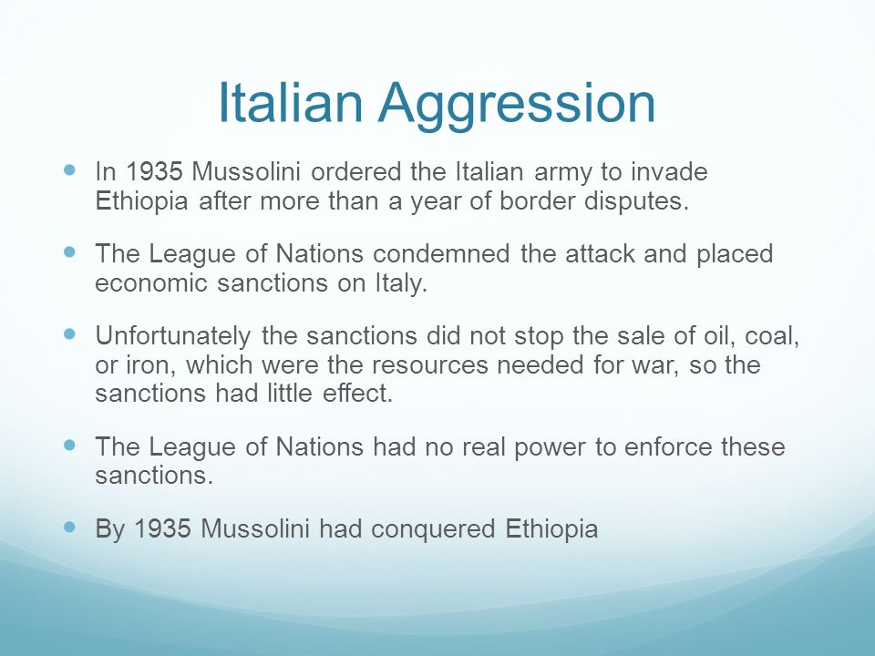 Italian Aggression In 1935 Mussolini ordered the Italian army to invade Ethiopia after more than a year of border disputes.