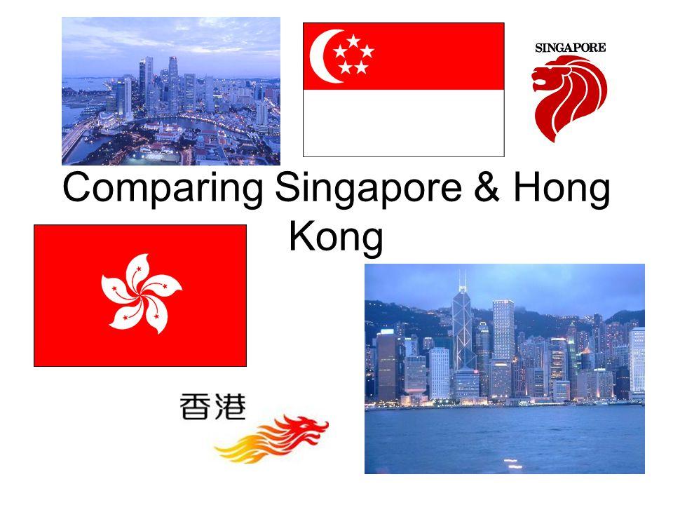 Singapore & Hong Kong Area –Singapore:697 km 2 –Hong Kong:1,104 km 2 Population –Singapore:5.5 million –median age 34 –Hong Kong:7.2 million –median age 45