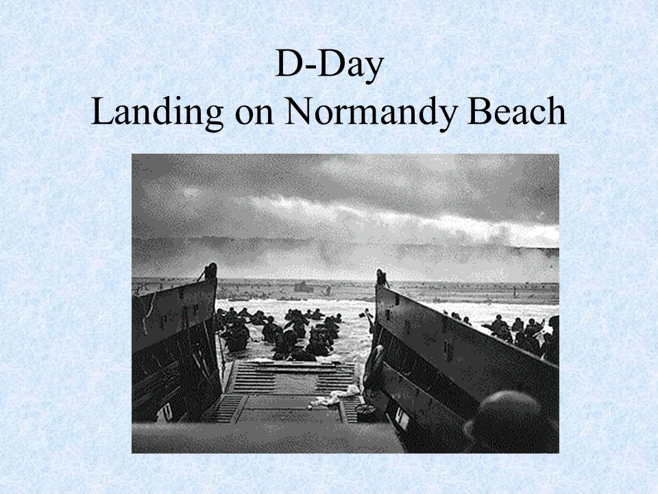 Normandy Invasion, D-Day