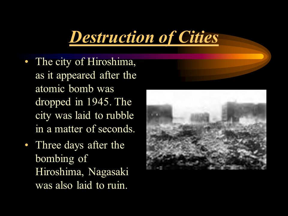 Destruction of Cities The city of Hiroshima, as it appeared after the atomic bomb was dropped in 1945.