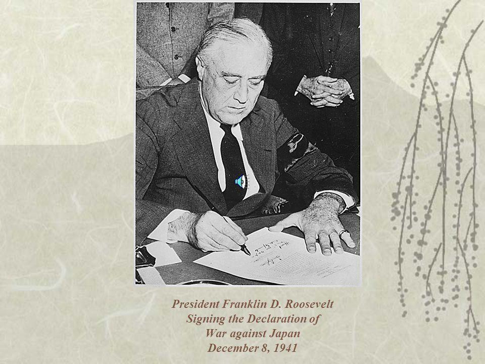 President Franklin D. Roosevelt Signing the Declaration of War against Japan December 8, 1941