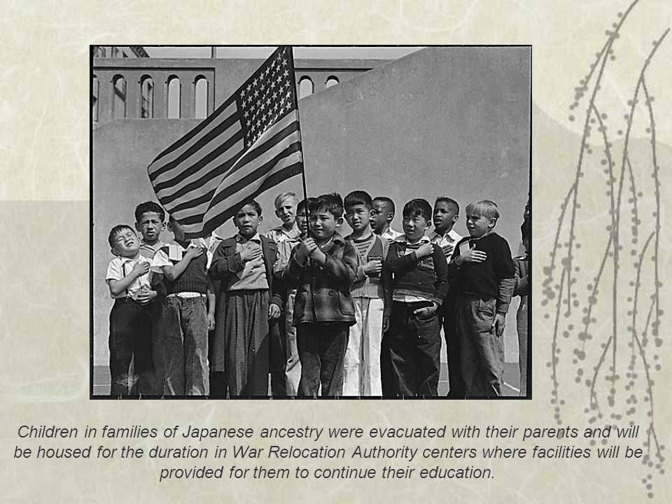 Children in families of Japanese ancestry were evacuated with their parents and will be housed for the duration in War Relocation Authority centers where facilities will be provided for them to continue their education.