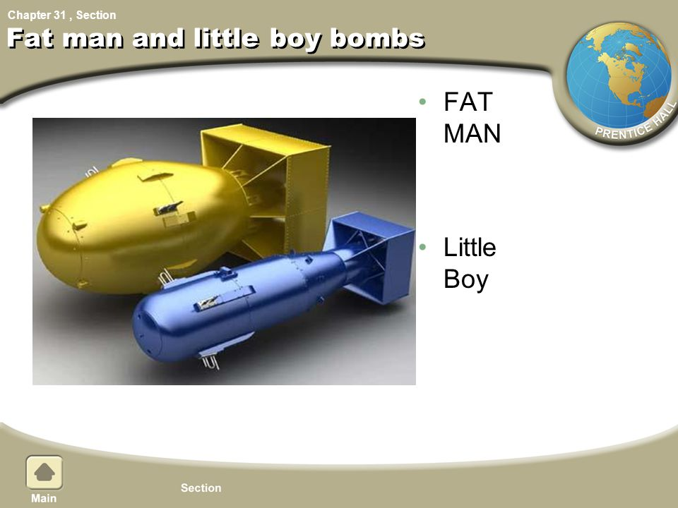 Chapter 31, Section Fat man and little boy bombs FAT MAN Little Boy