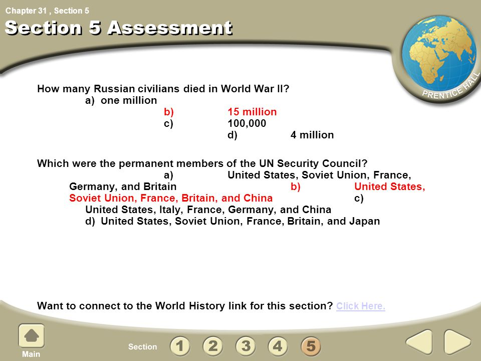 Chapter 31, Section Section 5 Assessment 5 How many Russian civilians died in World War II? a) one million b) 15 million c) 100,000 d) 4 million Which