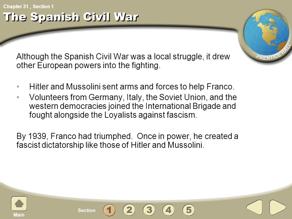 Chapter 31, Section The Spanish Civil War Although the Spanish Civil War was a local struggle, it drew other European powers into the fighting. Hitler