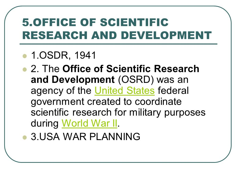5.OFFICE OF SCIENTIFIC RESEARCH AND DEVELOPMENT 1.OSDR, 1941 2.