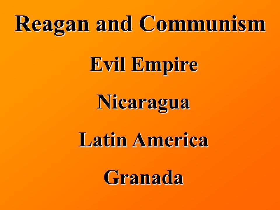 Reagan and Communism Evil Empire Nicaragua Latin America Granada