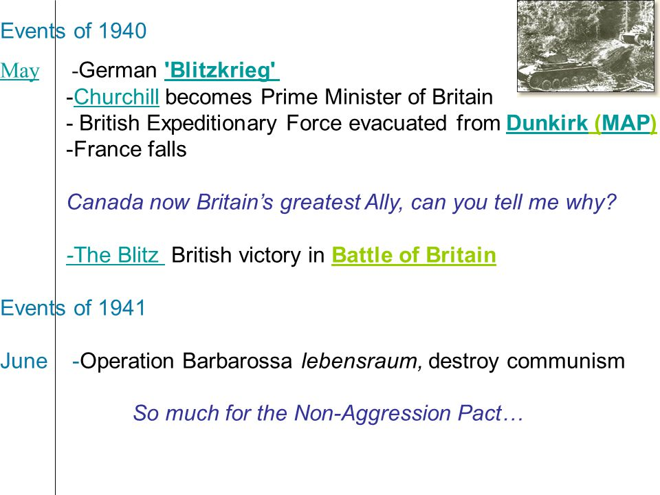 Events of 1940 MayMay - German 'Blitzkrieg''Blitzkrieg' -Churchill becomes Prime Minister of BritainChurchill - British Expeditionary Force evacuated