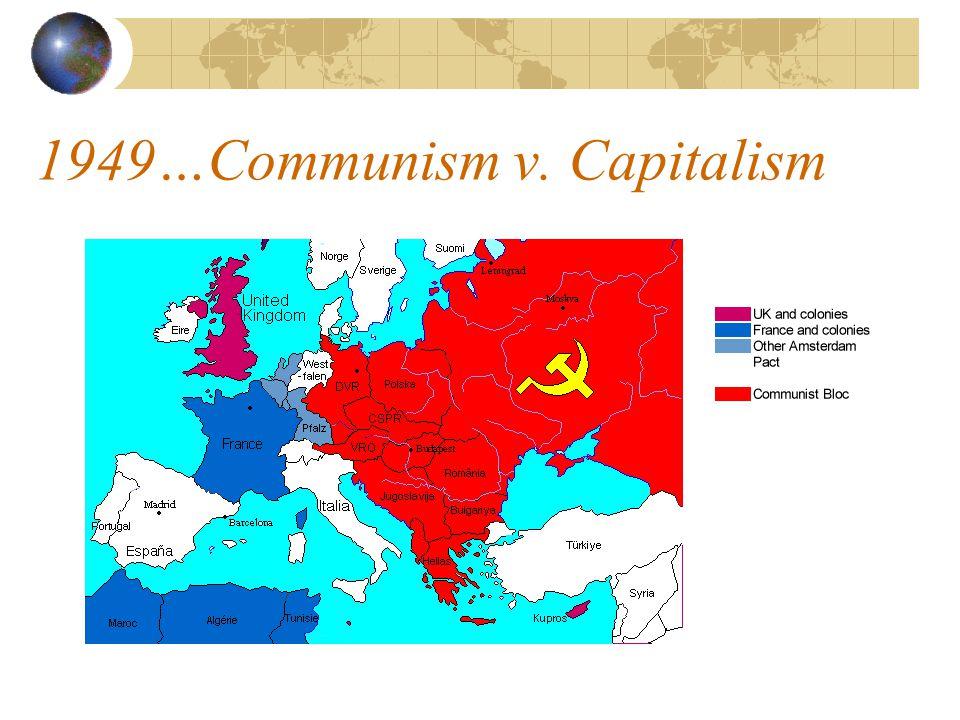 1949…Communism v. Capitalism