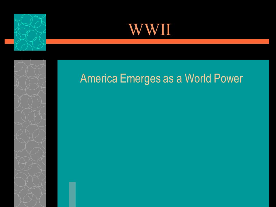 WWII America Emerges as a World Power