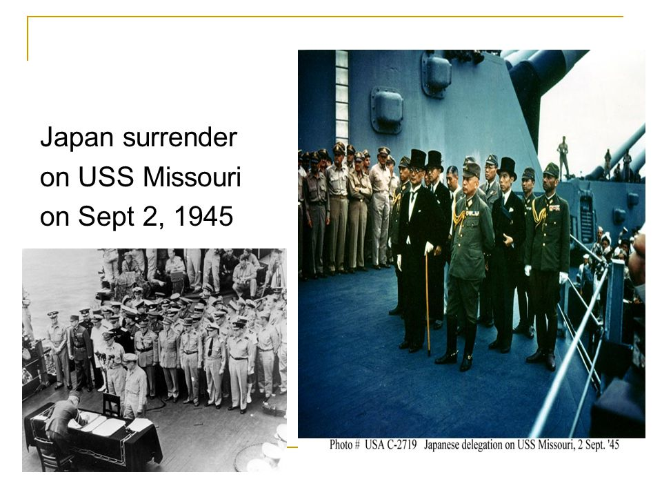 Japan surrender on USS Missouri on Sept 2, 1945