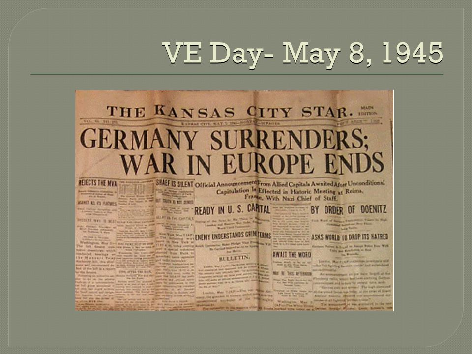 VE Day- May 8, 1945