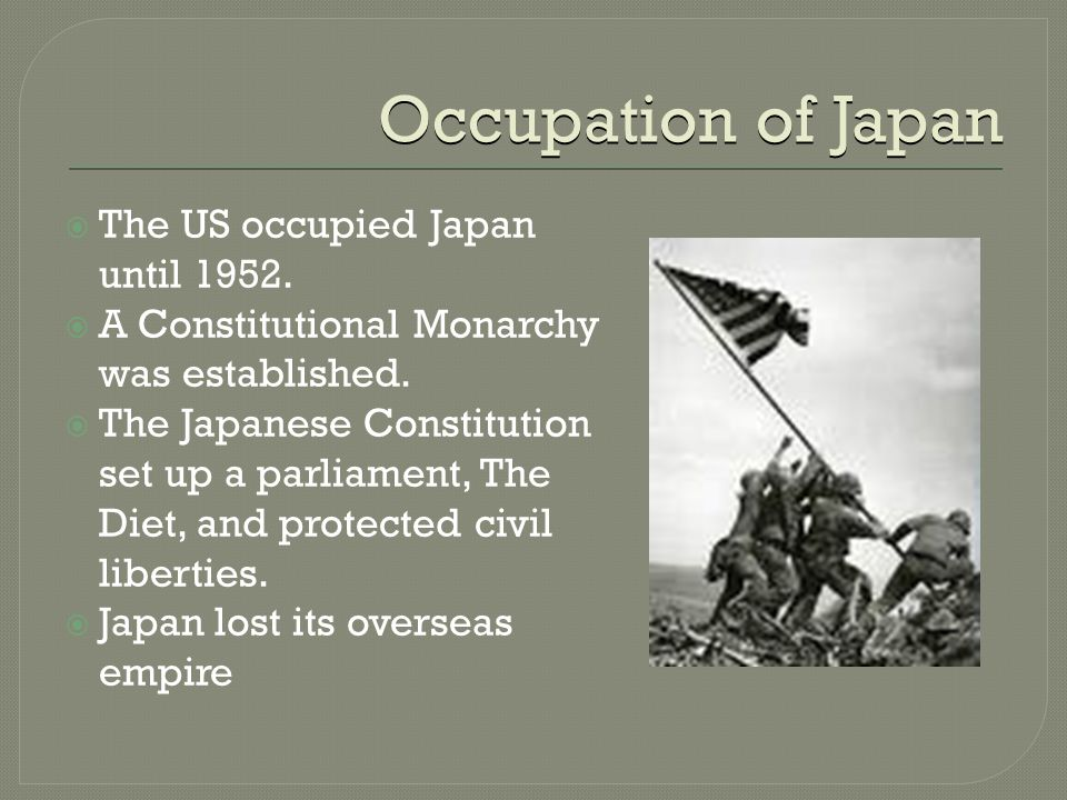 Occupation of Japan  The US occupied Japan until 1952.