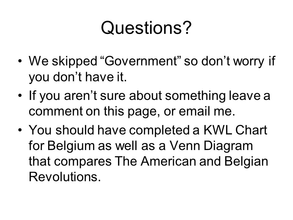 Questions.We skipped Government so don't worry if you don't have it.