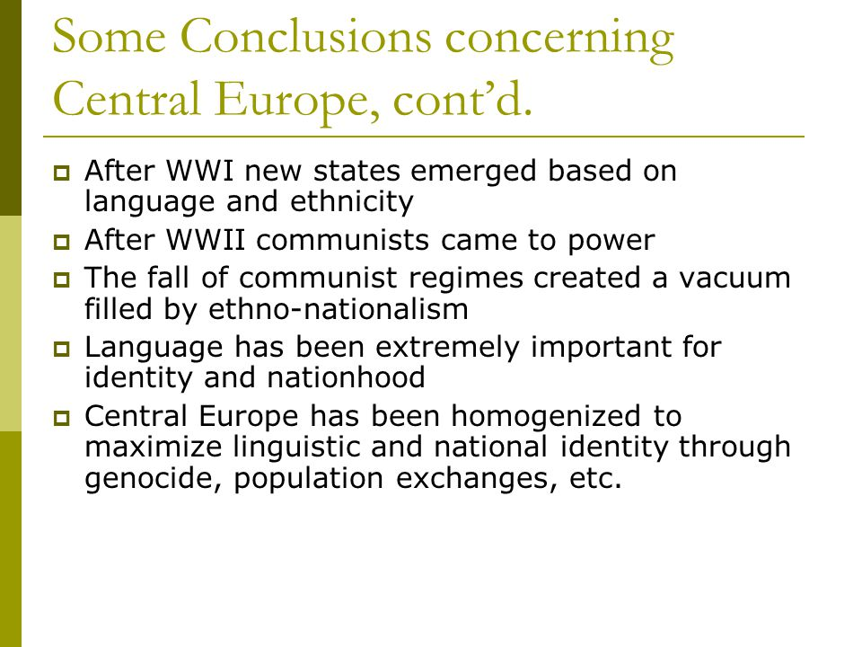 Some Conclusions concerning Central Europe, cont'd.
