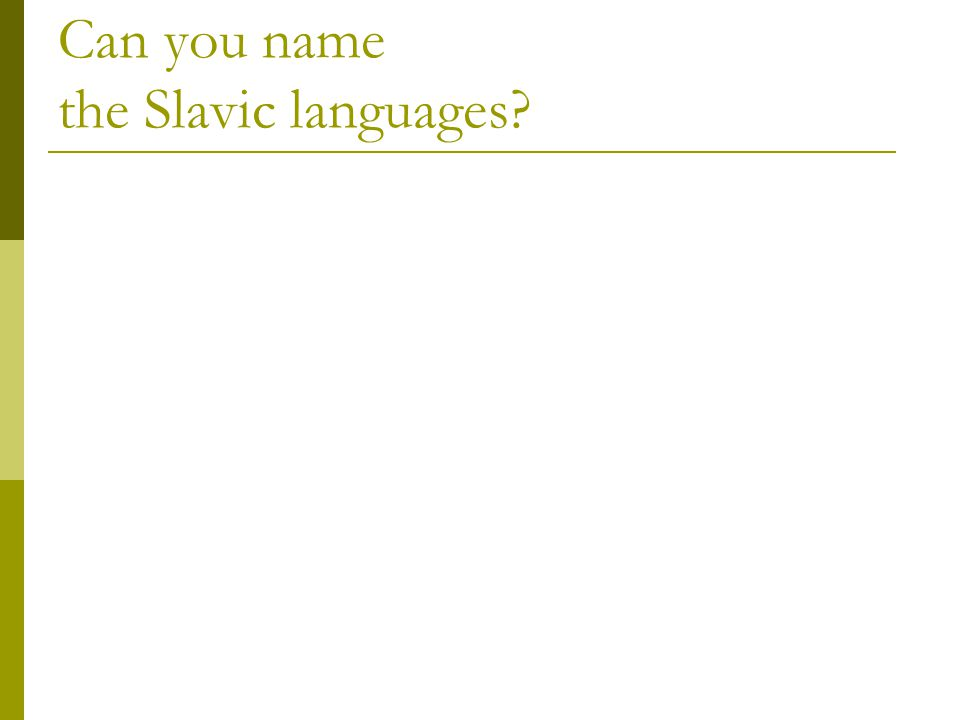 Can you name the Slavic languages