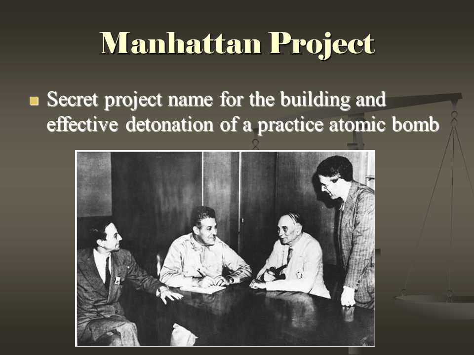 Manhattan Project Secret project name for the building and effective detonation of a practice atomic bomb Secret project name for the building and effective detonation of a practice atomic bomb