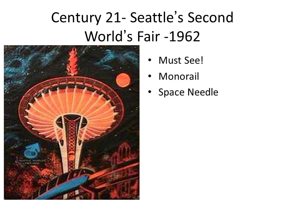 Century 21- Seattle's Second World's Fair -1962 Must See! Monorail Space Needle