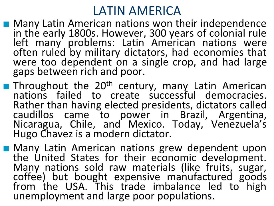 ■ Many Latin American nations won their independence in the early 1800s.