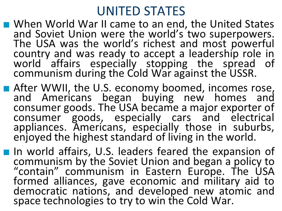 ■ When World War II came to an end, the United States and Soviet Union were the world's two superpowers.