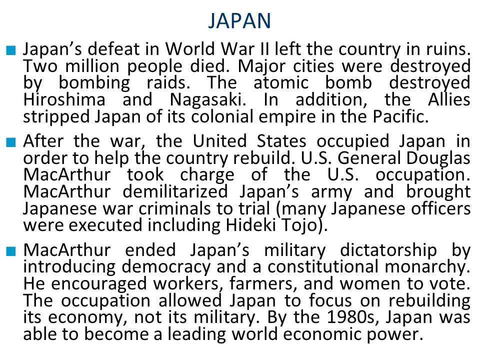JAPAN ■ Japan's defeat in World War II left the country in ruins.
