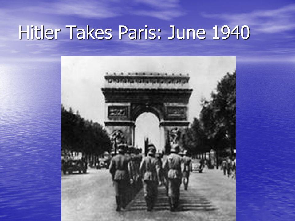 Hitler Takes Paris: June 1940