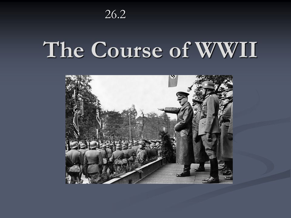 The Course of WWII 26.2