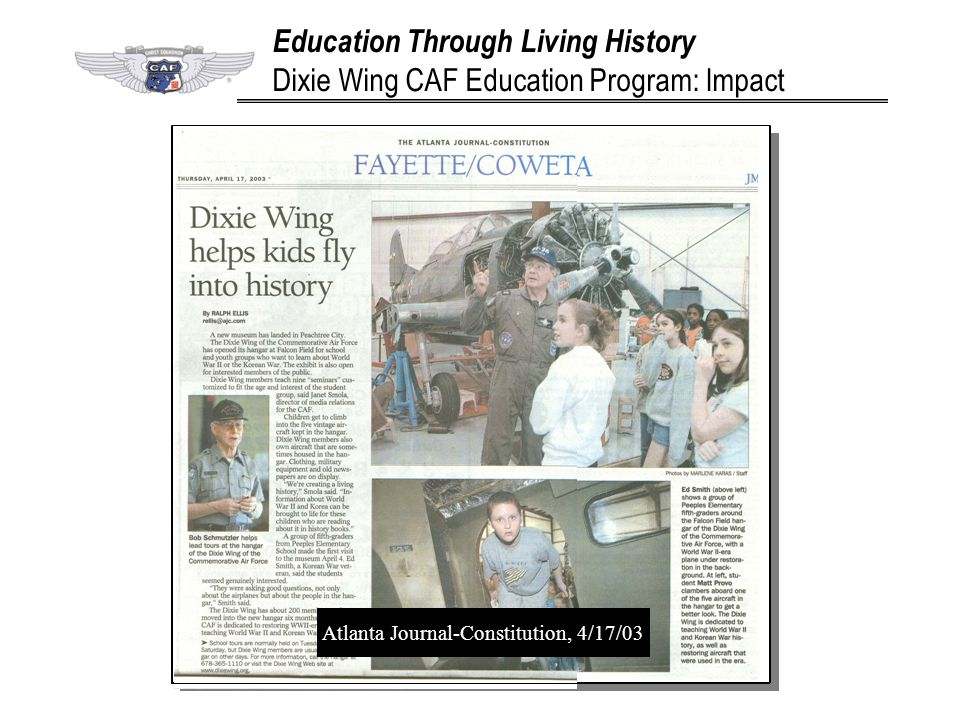 Education Through Living History Dixie Wing CAF Education Program: Impact Atlanta Journal-Constitution, 4/17/03