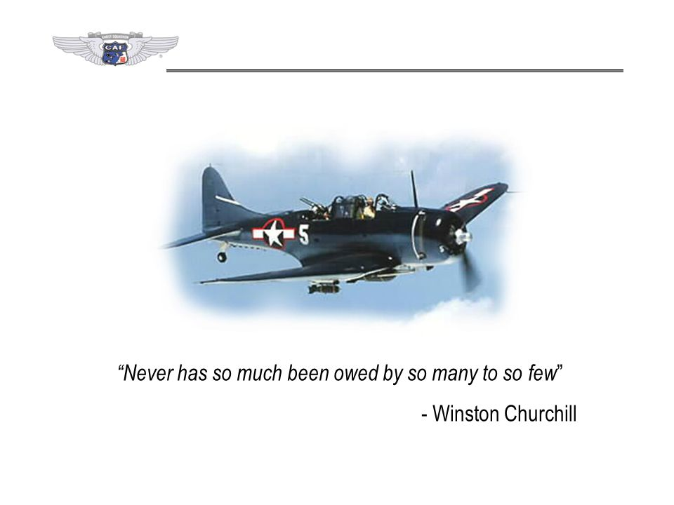 """Never has so much been owed by so many to so few "" - Winston Churchill"