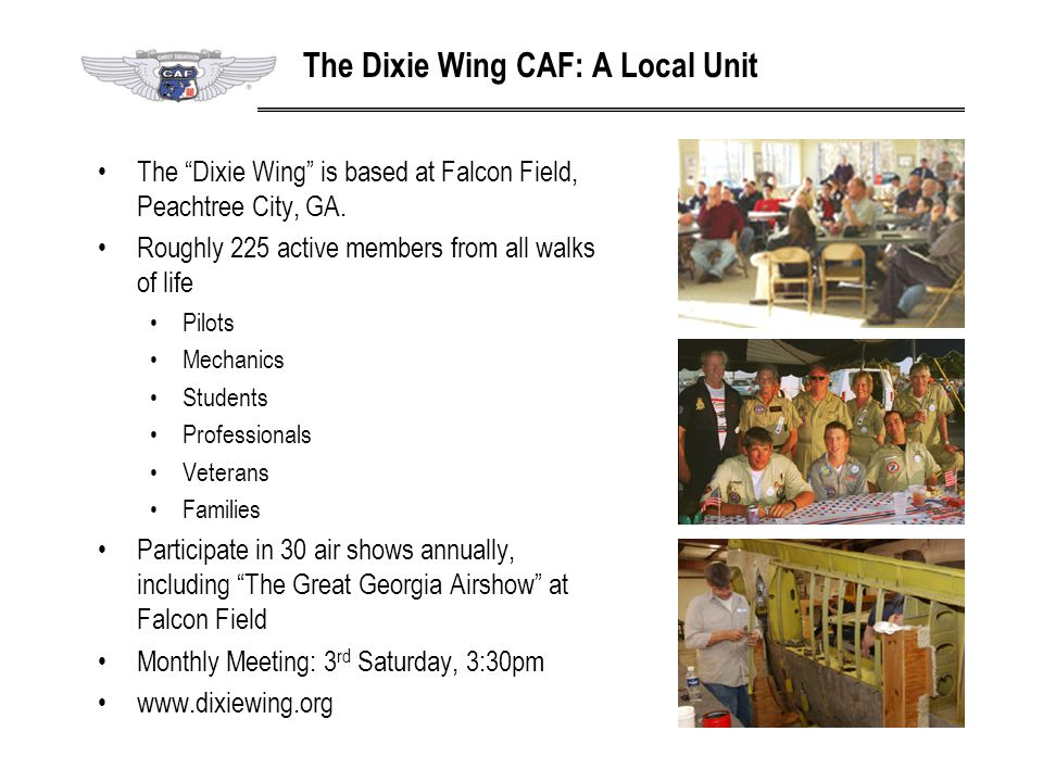 "The ""Dixie Wing"" is based at Falcon Field, Peachtree City, GA. Roughly 225 active members from all walks of life Pilots Mechanics Students Professiona"