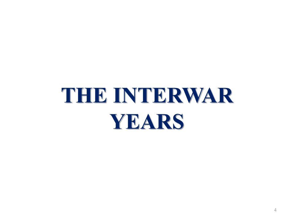 THE INTERWAR YEARS 4