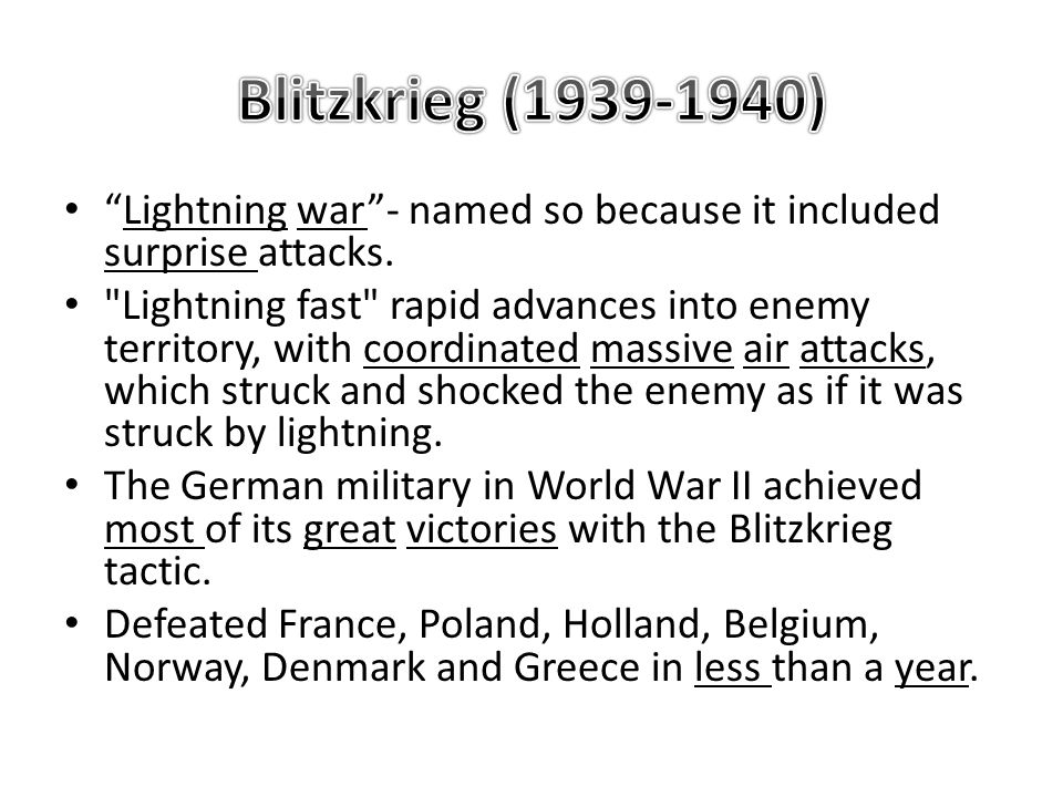 Lightning war - named so because it included surprise attacks.